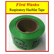 First Wash ® Respiratory HazMat Tape